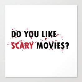 Scream: Do you like scary movies? Canvas Print