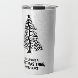 I lit up like a christmas tree, hazel grace TFIOS JOHN GREEN Travel Mug