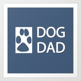 Dog Dad Art Print