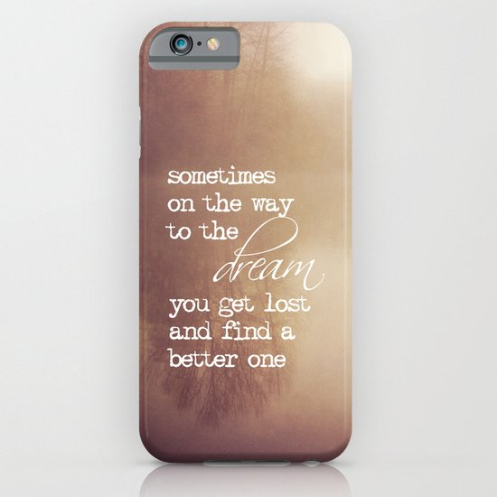 sometimes on the way to the dream iPhone & iPod Case