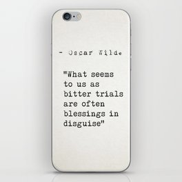 """""""What seems to us as bitter trials are often blessings in disguise""""  ― Oscar Wilde iPhone Skin"""