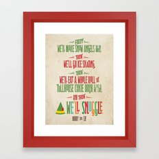 Buddy the Elf! And then...we'll snuggle. Framed Art Print