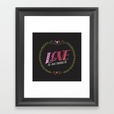 Love is All There is Framed Art Print