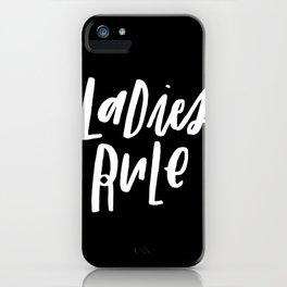 Ladies Rule Black iPhone Case