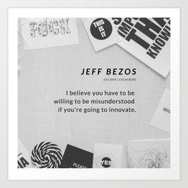 Jeff Bezos Quote On Be Willing To Be Misunderstood Art Print