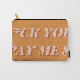F*CK YOU PAY ME Brown Graphic Quote Carry-All Pouch