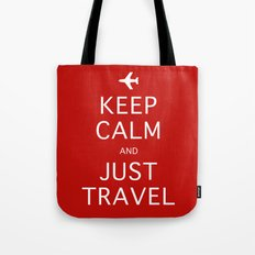Keep Calm and Just Travel Tote Bag