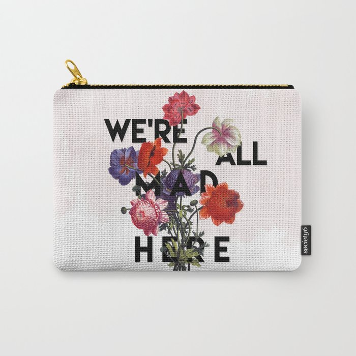 We're All Mad Here Carry-All Pouch