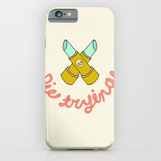 DIE TRYING iPhone & iPod Case
