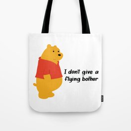 I dont give a bother Tote Bag