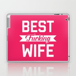 Best Fucking Wife, Funny Quote Laptop & iPad Skin