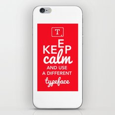 Keep Calm and Use A Different Typeface iPhone & iPod Skin