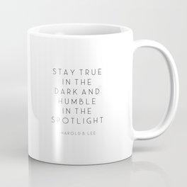 PRINTABLE Art, Stay True, In The Dark, And Humble In, The Spotlight, Harold B. Lee, Inspirational Qu Coffee Mug
