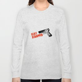 Stay Strapped Long Sleeve T-shirt
