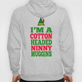 Elf - I'm A Cotton Headed Ninny Muggins Hoody