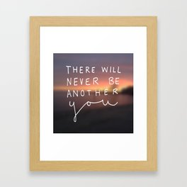 There Will Never Be Another You Framed Art Print