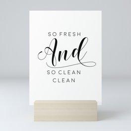 BATHROOM WALL ART, So Fresh And So Clean Clean,Shower Decor,Bathroom Sign,Children,Kids, Nursery,Quo Mini Art Print