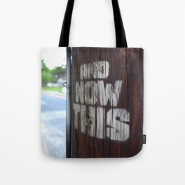 And Now This... Tote Bag