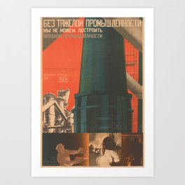 Soviet Propaganda Poster - There is No Industry without Heavy Industry (1930) Art Print