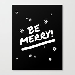 Black and White Be Merry Christmas Snowflakes Canvas Print