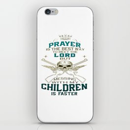 Mess With My Children iPhone Skin