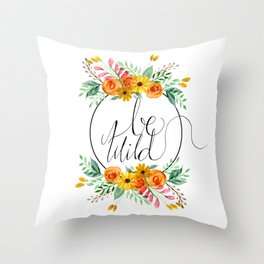 Be Wild Floral Throw Pillow