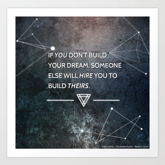 Build your own dreams Art Print