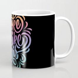 Woke Up Like This Coffee Mug