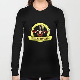 Titan Shrugged Long Sleeve T-shirt