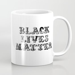 Black Lives Matter Mixed Antique Font BLM Typeface Protest Name Text Coffee Mug