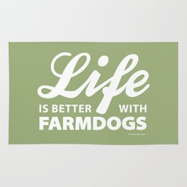 Life is better with farmdogs Rug