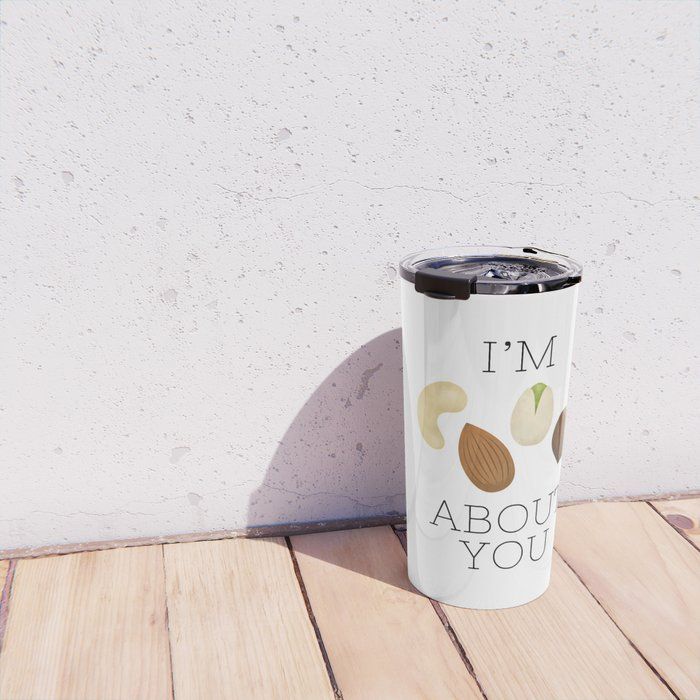 I'm Nuts About You Travel Mug