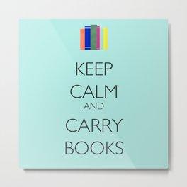 Keep Calm and Carry Books Metal Print