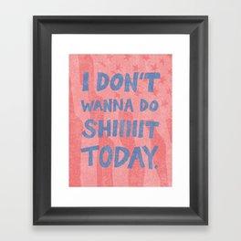 Don't Wanna Framed Art Print