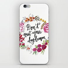 Don't Quit Your Day Dream - Floral Watercolor and Calligraphy  iPhone & iPod Skin