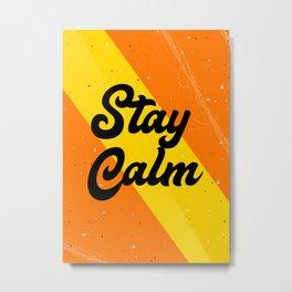 Stay Calm Metal Print