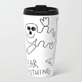 Fear Nothing Metal Travel Mug
