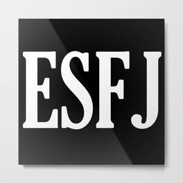 ESFJ Personality Type Metal Print
