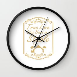 True Love Was Born in a Stable Graphic Christian T-shirt Wall Clock