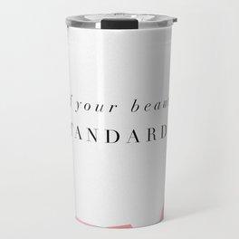 Fe your beauty standards Travel Mug