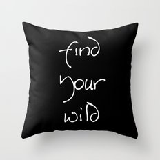 Find Your Wild Throw Pillow