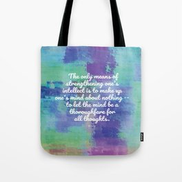 The only means of strengthening one's intellect - Keats Tote Bag