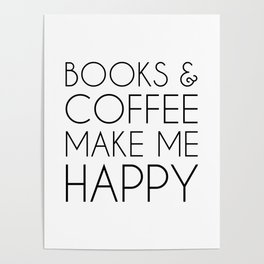 Books and Coffee Make Me Happy Poster