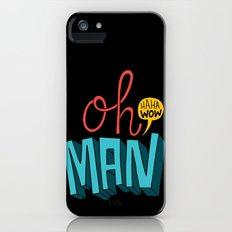 Oh man, haha wow Slim Case iPhone (5, 5s)