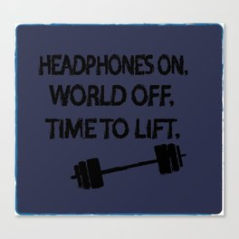 Headphones On World Off Time To Lift Canvas Print