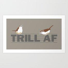 Trill (AF) Art Print