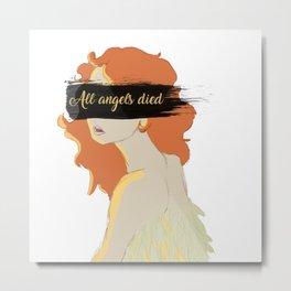 All Angels Died Metal Print