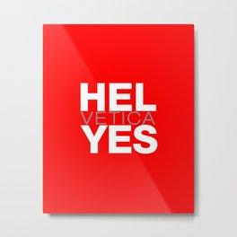 Hel Yes Metal Print