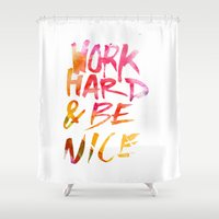 work hard Shower Curtains featuring Work hard & be nice. by Hand Drawn Type