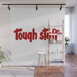 Tough stuff - vintage cute little text humor vintage typography Wall Mural